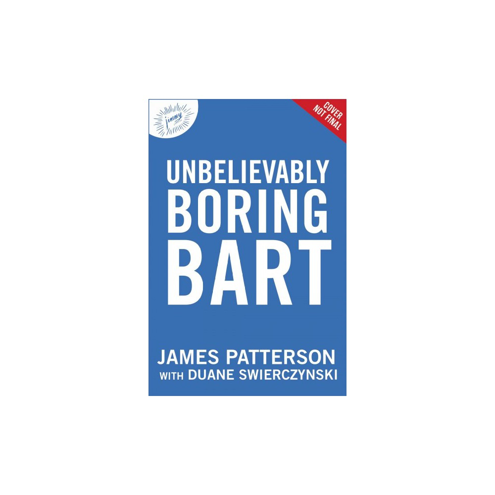 Unbelievably Boring Bart - Unabridged by James Patterson (CD/Spoken Word)