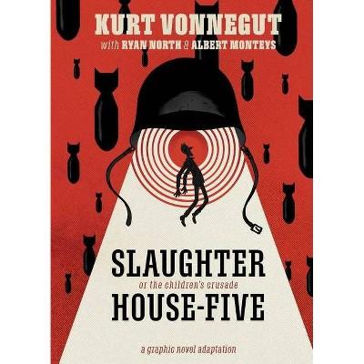 Slaughterhouse-Five: The Graphic Novel - by  Ryan North & Kurt Vonnegut (Hardcover)