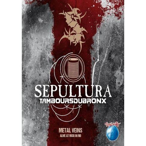 Sepultura & Les Tambours Du Bronx: Metal Veins: Alive at Rock in Rio (DVD) - image 1 of 1