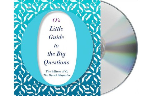 O's Little Guide to the Big Questions (Unabridged) (CD/Spoken Word) - image 1 of 1