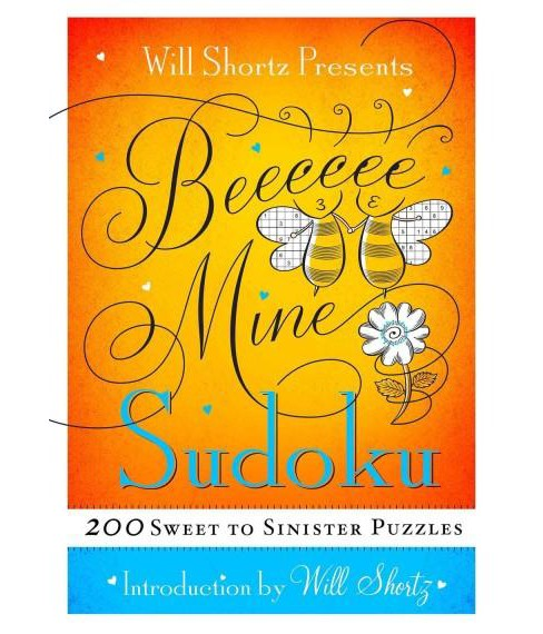 Will Shortz Presents Be Mine Sudoku : 200 Sweet to Sinister Puzzles (Paperback) - image 1 of 1