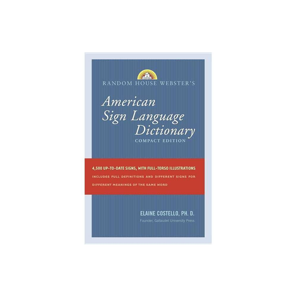 Random House Webster S American Sign Language Dictionary By Elaine Costello Paperback