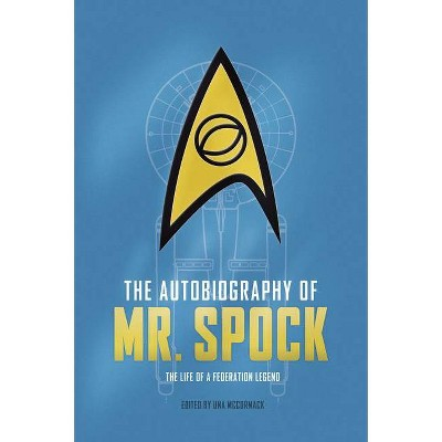 The Autobiography of Mr. Spock - by  Una McCormack (Hardcover)