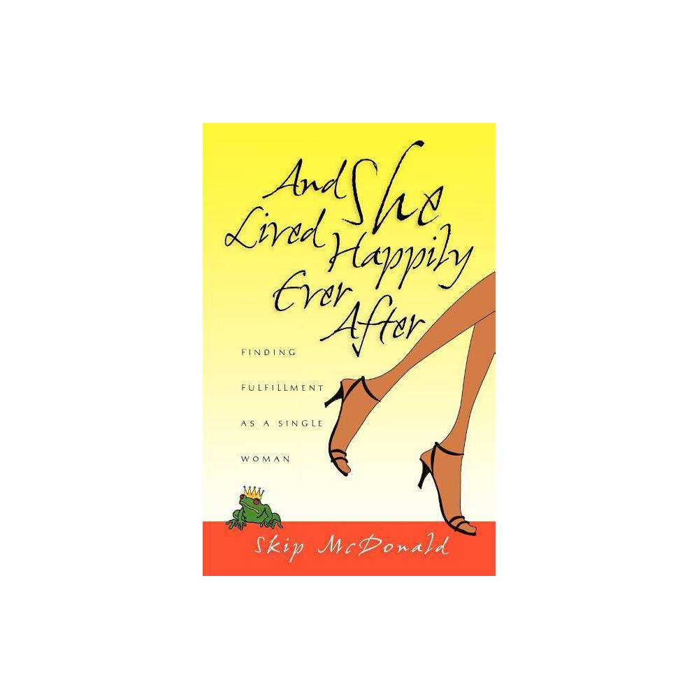 And She Lived Happily Ever After By Skip Mcdonald Paperback