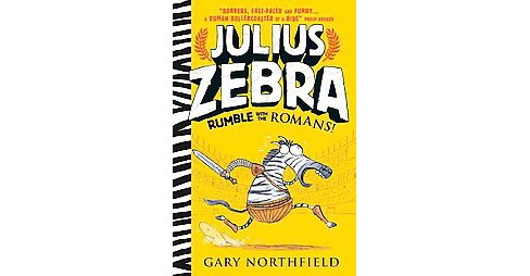 Julius Zebra : Rumble With the Romans! (Hardcover) (Gary Northfield) - image 1 of 1
