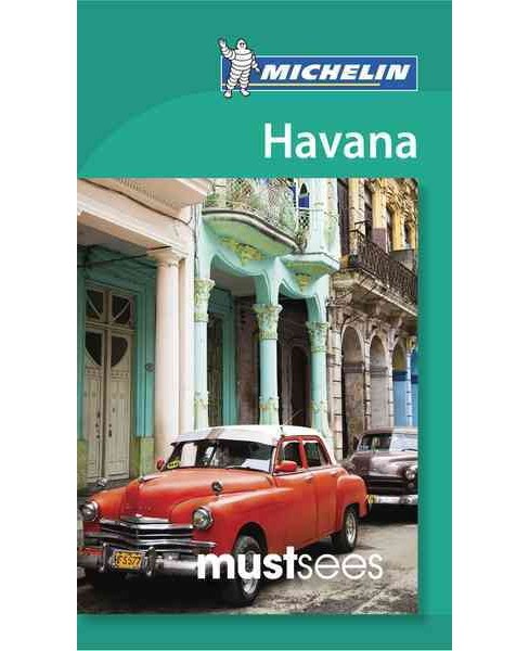 Michelin Must Sees Havana (Paperback) - image 1 of 1