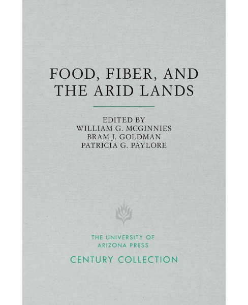 Food, Fiber, and the Arid Lands (Paperback) - image 1 of 1