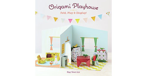 Origami Playhouse : Fold, Play & Display! (Hardcover) (Huy Voun Lee) - image 1 of 1