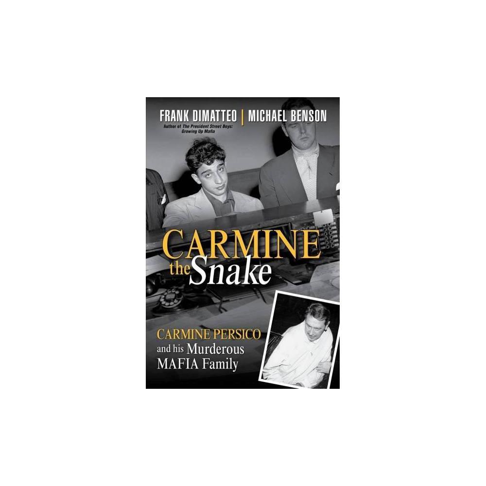Carmine the Snake : Carmine Persico and His Murderous Mafia Family - Reprint (Paperback)