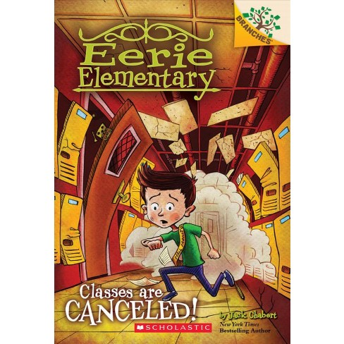 Classes Are Canceled! - (Eerie Elementary) by  Jack Chabert (Paperback) - image 1 of 1
