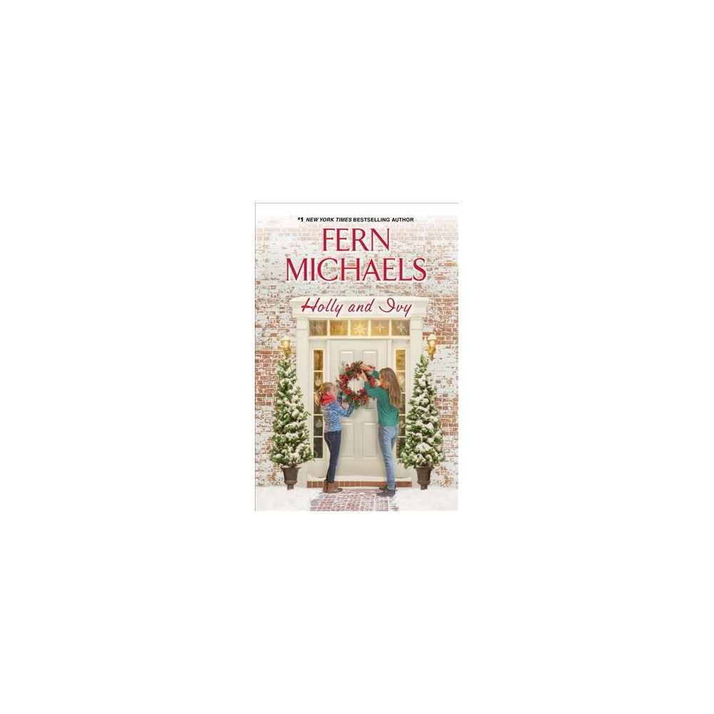 Holly and Ivy - by Fern Michaels (Hardcover)