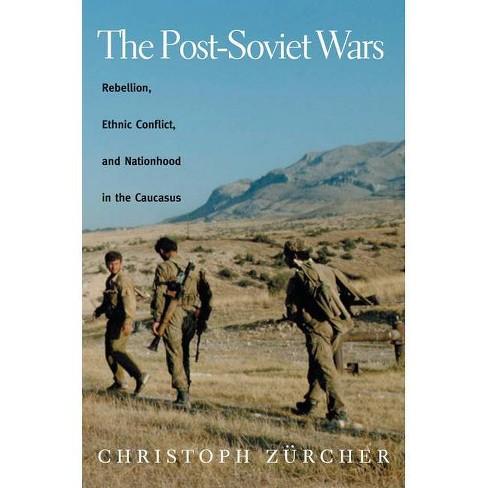 The Post-Soviet Wars - by  Christoph Zurcher (Paperback) - image 1 of 1