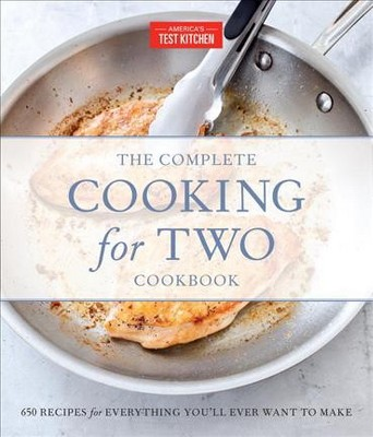 Complete Cooking for Two Cookbook : 650 Recipes for Everything You'll Ever Want to Make - Gift