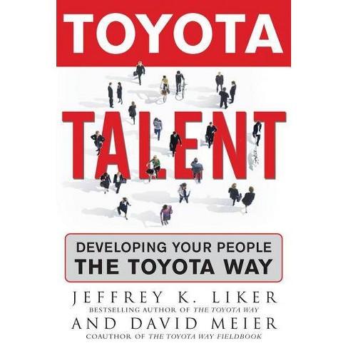 Toyota Talent - by  Jeffrey K Liker & David Meier (Hardcover) - image 1 of 1