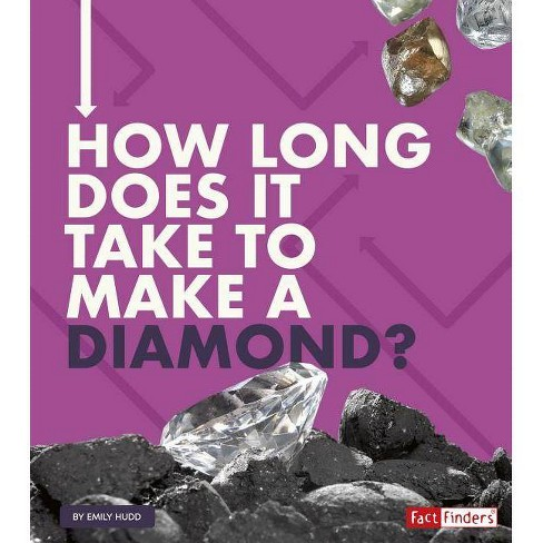 How Long Does It Take to Make a Diamond? - (How Long Does It Take?) by  Emily Hudd (Paperback) - image 1 of 1