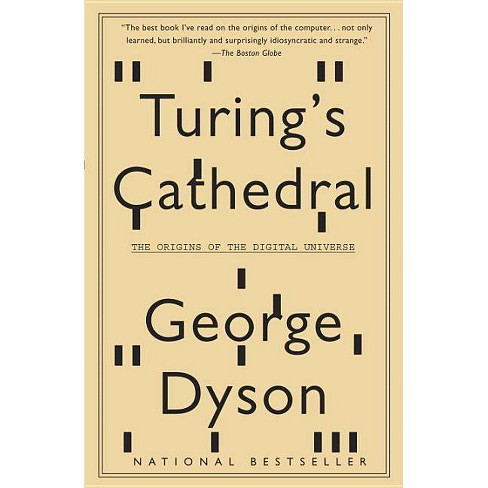 Turing's Cathedral - by  George Dyson (Paperback) - image 1 of 1