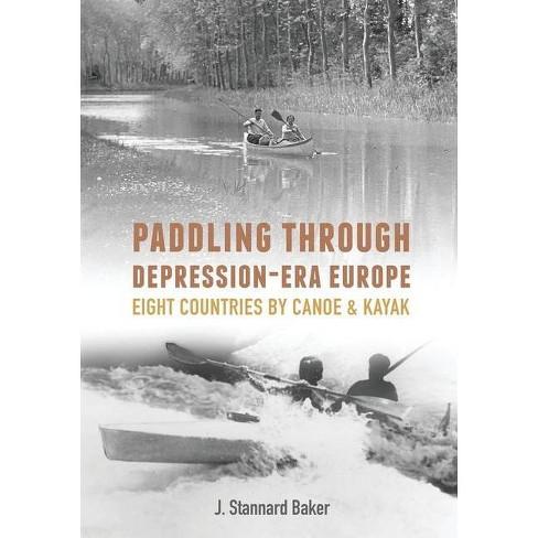 Paddling Through Depression-Era Europe - by  J Stannard Baker (Paperback) - image 1 of 1