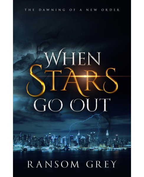 When Stars Go Out -  by Ransom Grey (Paperback) - image 1 of 1