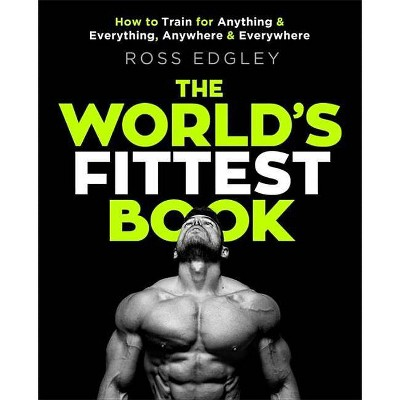 The World's Fittest Book - by  Ross Edgley (Paperback)