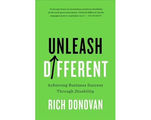 Unleash Different : Achieving Business Success Through Disability -  by Rich Donovan (Hardcover) - image 1 of 1