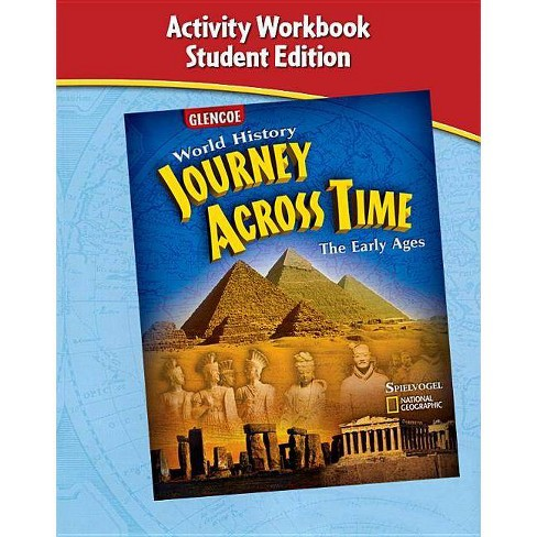 Journey Across Time, Early Ages, Activity Workbook, Student Edition - (MS World History) (Spiral_bound) - image 1 of 1