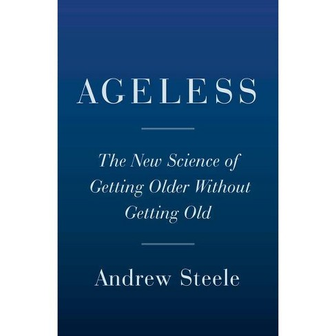 Ageless - by  Andrew Steele (Hardcover) - image 1 of 1