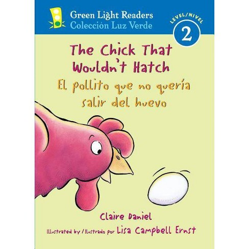 The Chick That Wouldn't Hatch/El Pollito Que No Quer�a Salir del Huevo - by  Claire Daniel (Paperback) - image 1 of 1