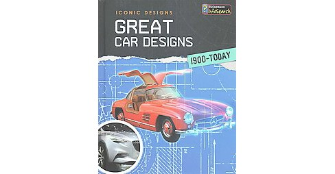 Great Car Designs 1900-Today (Library) (Richard Spilsbury) - image 1 of 1