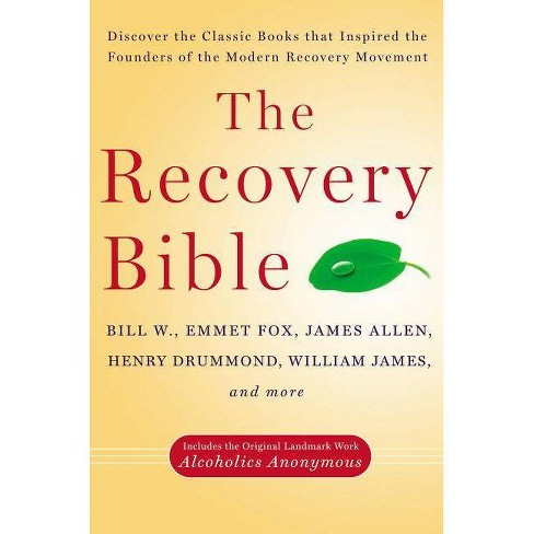 The Recovery Bible - by  Bill W & Emmet Fox & James Allen & Henry Drummond & William James (Paperback) - image 1 of 1