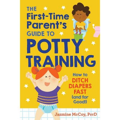 The First-Time Parent's Guide to Potty Training - by  Jazmine McCoy (Paperback)