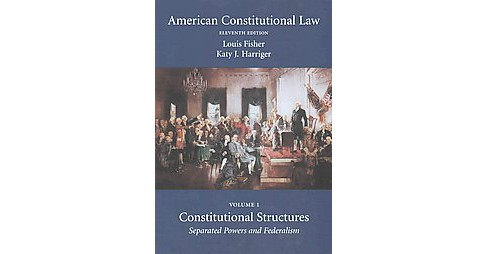 American Constitutional Law : Constitutional Structures: Separated Powers and Federalism (Vol 1) - image 1 of 1
