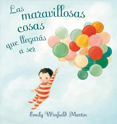 Las maravillosas cosas que llegaras a ser/ The Wonderful Things You Will Be (Hardcover)(Emily Winfield