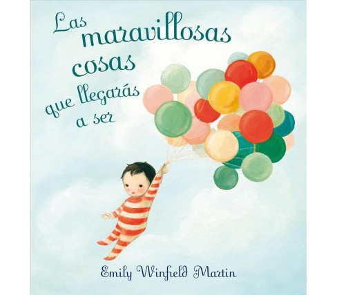 Las maravillosas cosas que llegaras a ser/ The Wonderful Things You Will Be (Hardcover) (Emily Winfield - image 1 of 1