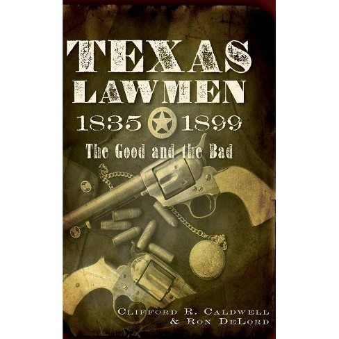 Texas Lawmen, 1835-1899 - by  Clifford R Caldwell & Ronald Delord (Hardcover) - image 1 of 1