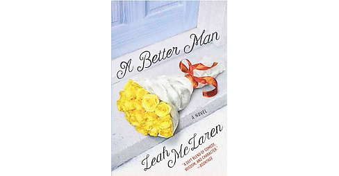 Better Man -  Reprint by Leah McLaren (Paperback) - image 1 of 1