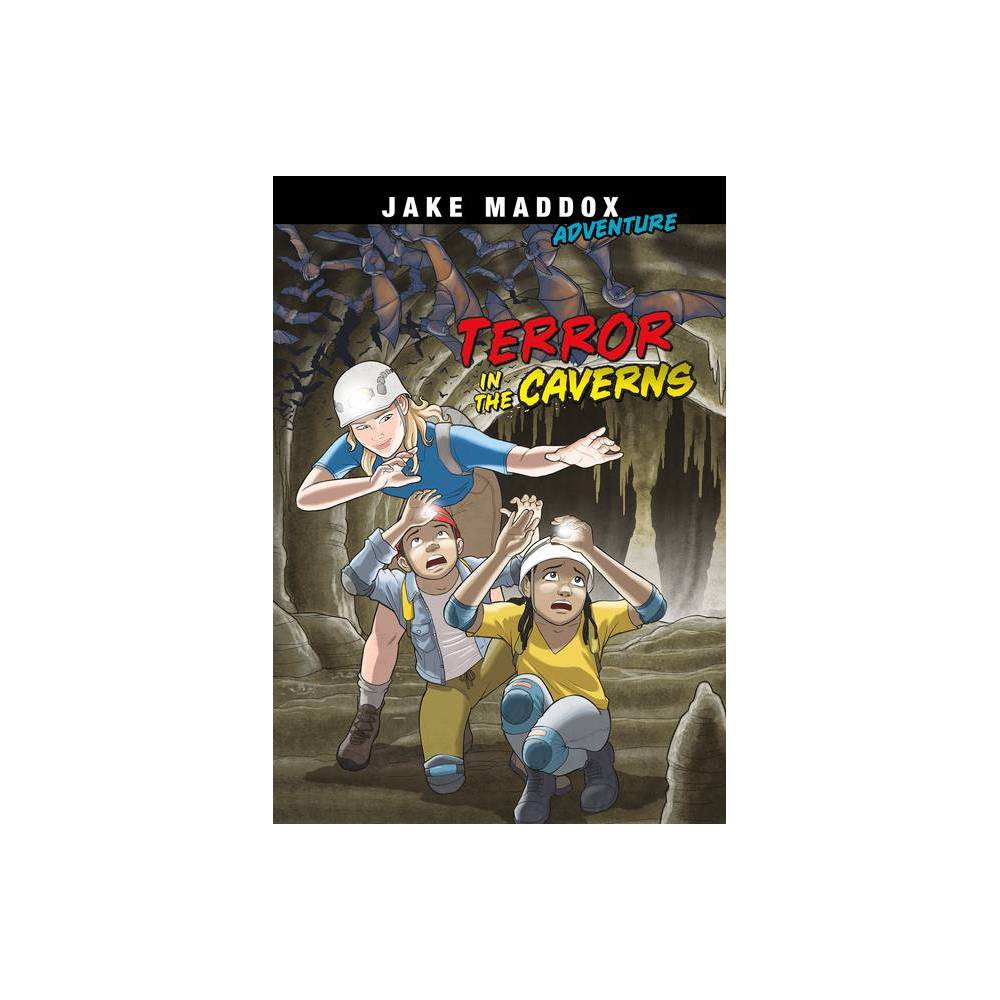 Terror In The Caverns Jake Maddox Adventure By Jake Maddox Paperback