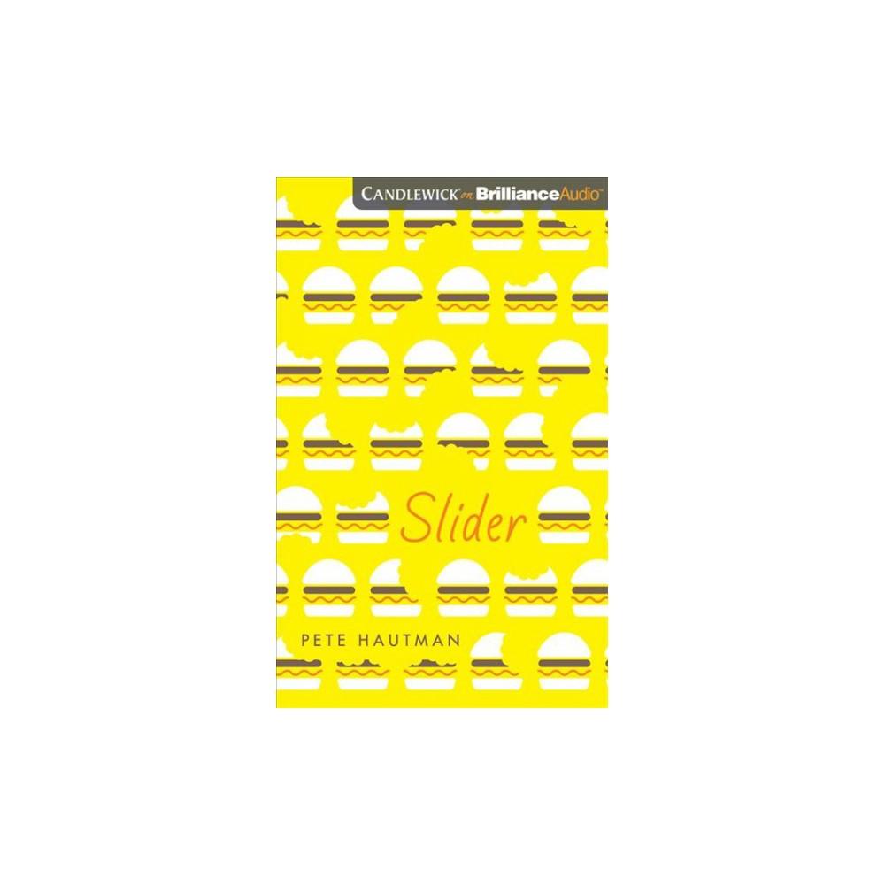 Slider : Library Edition - Unabridged by Pete Hautman (CD/Spoken Word)