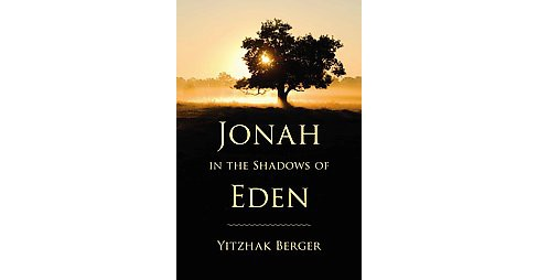 Jonah in the Shadows of Eden (Hardcover) (Yitzhak Berger) - image 1 of 1