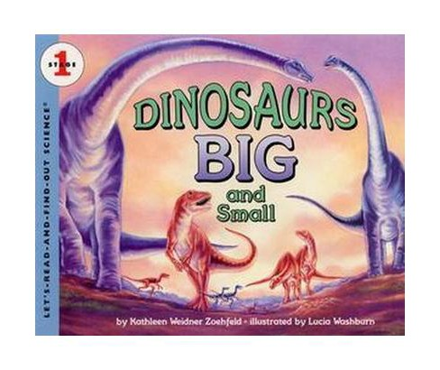 Dinosaurs Big and Small (Paperback) (Kathleen Weidner Zoehfeld) - image 1 of 1