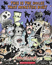 This Is the House That Monsters Built - by  Steve Metzger (Hardcover)