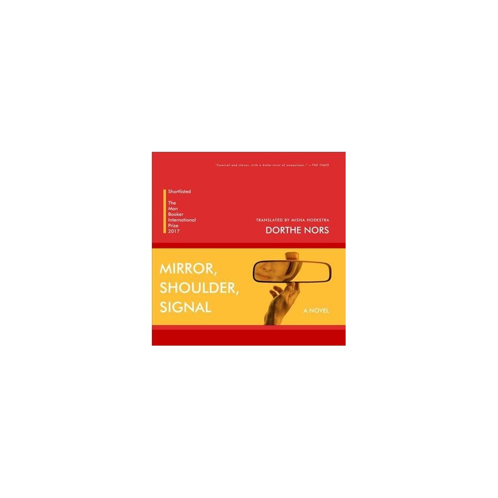 Mirror, Shoulder, Signal - Unabridged by Dorthe Nors (CD/Spoken Word)
