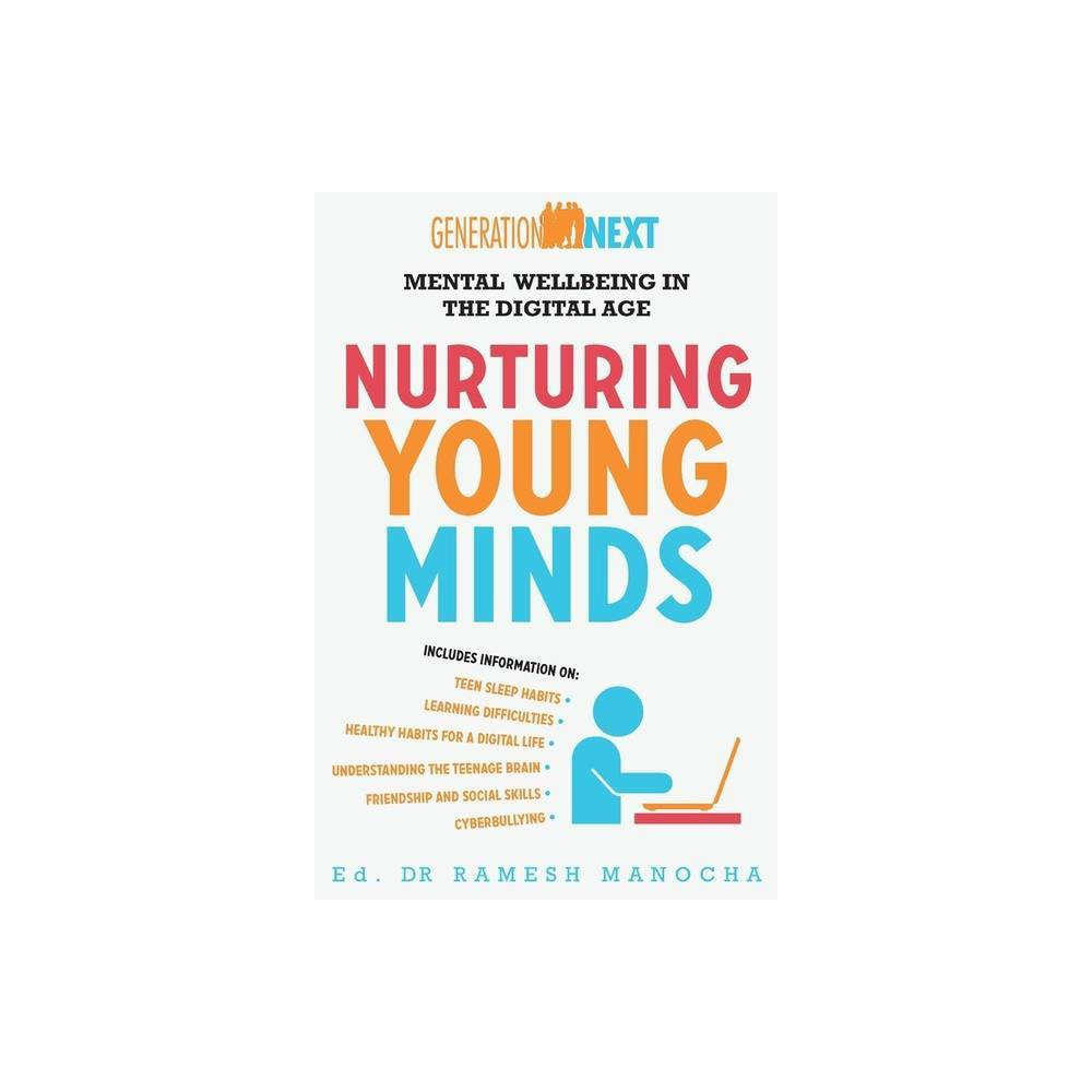 Nurturing Young Minds Mental Wellbeing In The Digital Age Generation Next By Ramesh Manocha Paperback