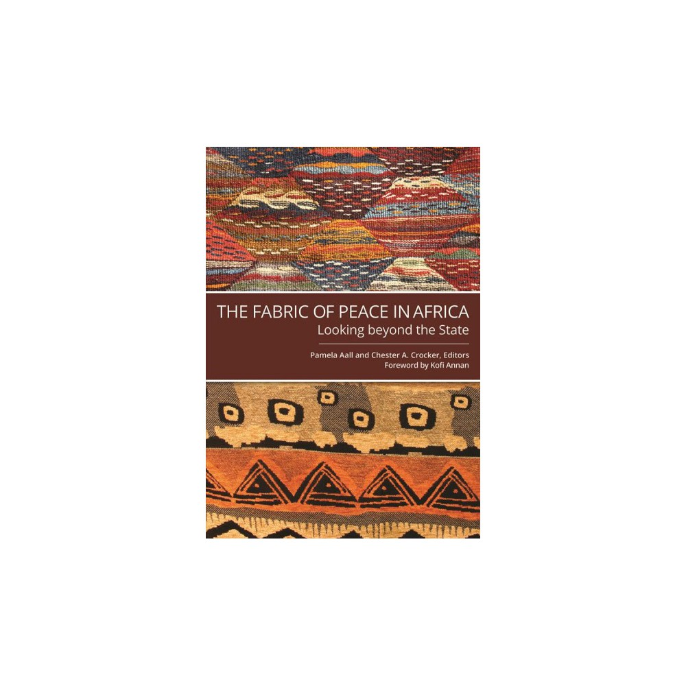 Fabric of Peace in Africa : Looking Beyond the State - (Paperback)