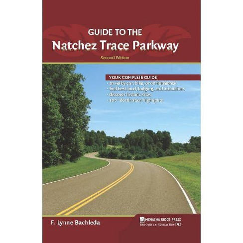 Guide to the Natchez Trace Parkway - 2 Edition by  F Lynne Bachleda (Hardcover) - image 1 of 1