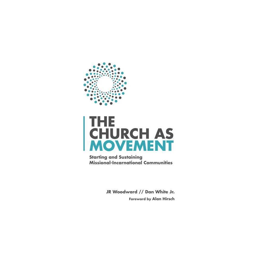 The Church As Movement By Jr Woodward Dan White Jr Paperback