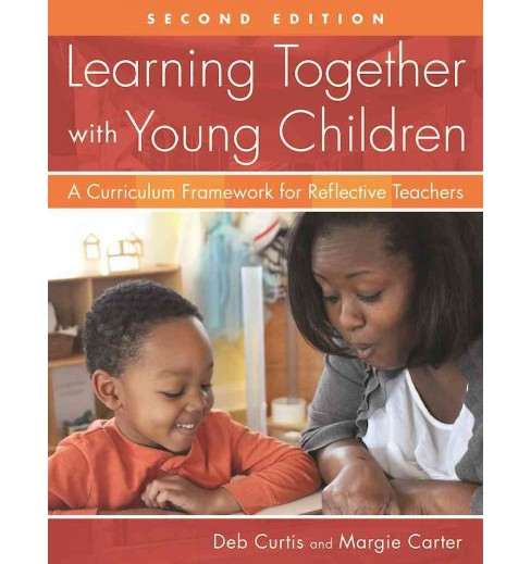 Learning Together With Young Children : A Curriculum Framework for Reflective Teachers (Paperback) (Deb - image 1 of 1