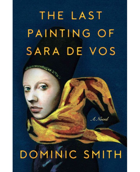 Last Painting of Sara De Vos (Large Print) (Hardcover) (Dominic Smith) - image 1 of 1