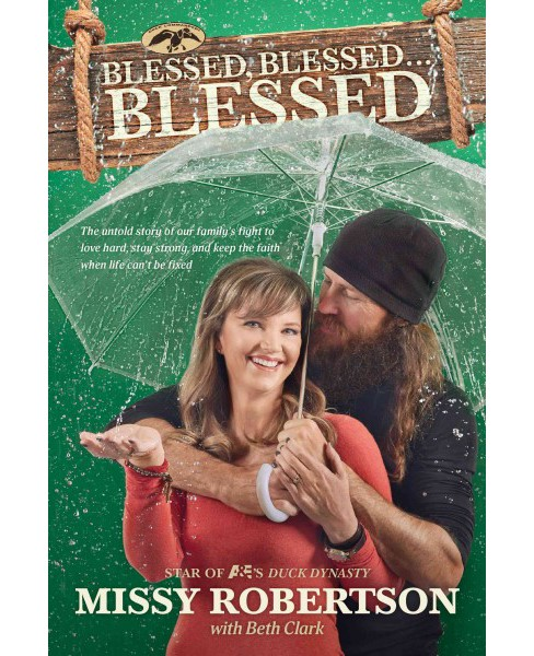 Blessed, Blessed . . . Blessed : The Untold Story of Our Family's Fight to Love Hard, Stay Strong, and - image 1 of 1