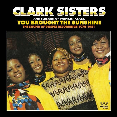 The Clark Sisters - You Brought The Sunshine   The Sound Of Gospel Recordings 1976-1981 (CD) - image 1 of 1