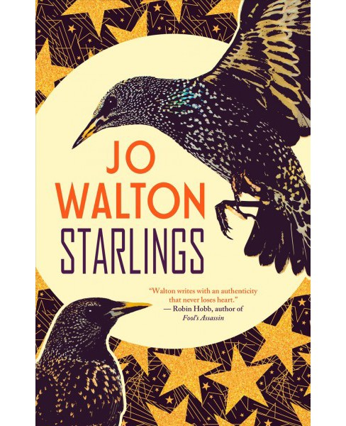 Starlings -  by Jo Walton (Paperback) - image 1 of 1